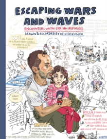 Escaping Wars and Waves : Encounters with Syrian Refugees, Hardback Book