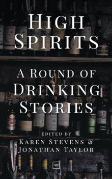 High Spirits : A Round of Drinking Stories, Paperback / softback Book