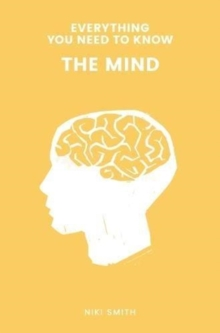 Everything You Need to Know: The Mind, Paperback Book