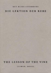 The Lesson of the Vine : Die Lektion der Rebe, Leiwen Mosel, Paperback / softback Book
