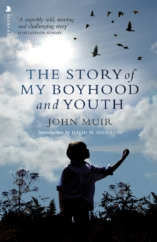 The Story of My Boyhood and Youth, Paperback / softback Book