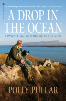 A Drop in the Ocean : Lawrence MacEwen and the Isle of Muck, Paperback / softback Book