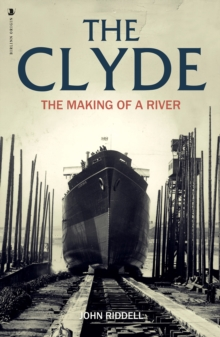 The Clyde : The Making of a River, Paperback / softback Book