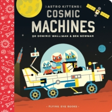 Astro Kittens: Cosmic Machines, Board book Book