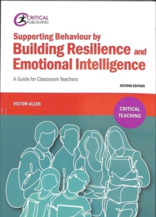 Supporting Behaviour by Building Resilience and Emotional Intelligence : A Guide for Classroom Teachers, Paperback / softback Book