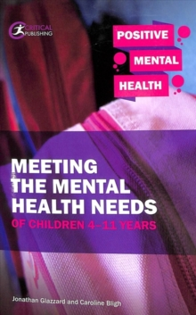 Meeting the Mental Health Needs of Children 4-11 Years, Paperback / softback Book