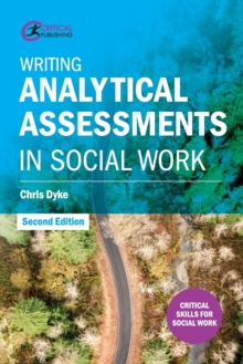 Writing Analytical Assessments in Social Work, Paperback / softback Book