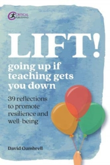 LIFT! : Going up if teaching gets you down, Paperback / softback Book