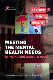 Meeting the Mental Health Needs of Young Children 0-5 Years, Paperback / softback Book
