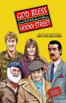 God Bless Hooky Street: A Celebration of Only Fools and Horses, Paperback / softback Book