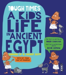 Tough Times: A Kid's Life in Ancient Egypt, Paperback / softback Book