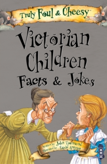 Truly Foul & Cheesy Victorian Children Facts and Jokes Book, Paperback / softback Book