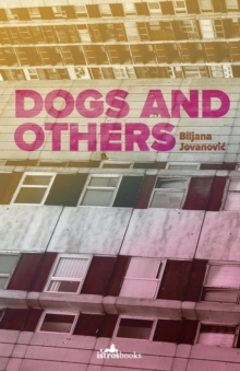 Dogs and Others, Paperback / softback Book
