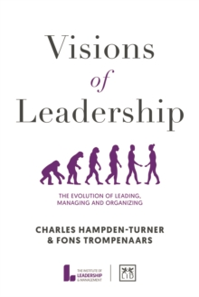 Visions of Leadership : The evolution of leading, managing and organizing, Hardback Book