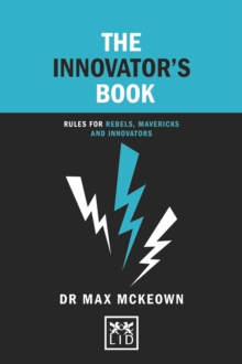 The Innovator's Book : Rules for rebels, mavericks and innovators, Hardback Book