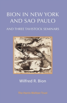 Bion in New York and Sao Paulo : And Three Tavistock Seminars, PDF eBook