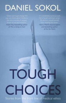 Tough Choices : Stories from the front line of medical ethics, Paperback / softback Book