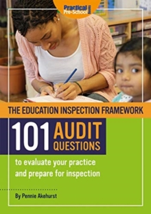 The Education Inspection Framework 101 AUDIT QUESTIONS to evaluate your practice and prepare for inspection, Paperback / softback Book