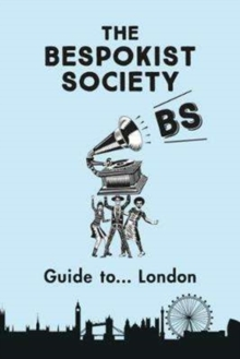 The Bespokist Society Guide to London, Paperback / softback Book