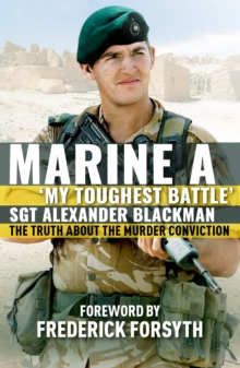 Marine A : The truth about the murder conviction, Paperback / softback Book
