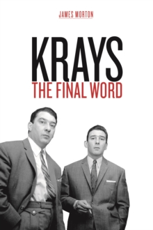 Krays : The Final Word - the definitive account of the Krays' life and crimes, Hardback Book