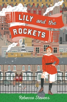 Lily and the Rockets, Paperback / softback Book
