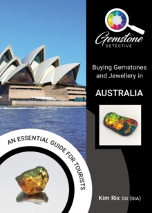The Gemstone Detective: Buying Gemstones and Jewellery in Australia, Paperback / softback Book