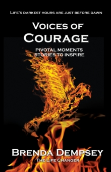 Voices of Courage : Pivotal Moments, Stories to Inspire, Paperback / softback Book