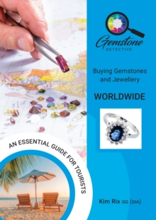 The Gemstone Detective: Buying Gemstones and Jewellery Worldwide, Paperback / softback Book