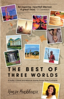 The Best of Three Worlds : A soulful, cultural and historical journey across three continents, Paperback / softback Book