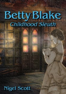 Betty Blake Childhood Sleuth, Paperback / softback Book