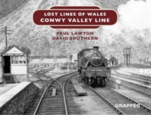 Lost Lines of Wales: Conwy Valley Line, Hardback Book