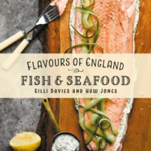 Flavours of England: Fish and Seafood, Hardback Book