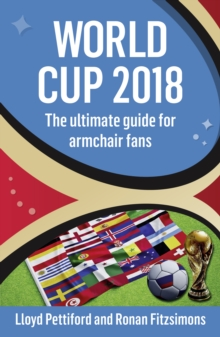 World Cup 2018 : The Ultimate Guide for Armchair Fans, Paperback Book