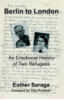 Berlin to London : An Emotional History of Two Refugees, Paperback / softback Book