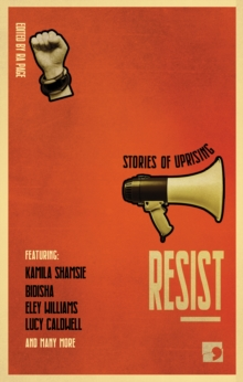 Resist : Stories of Uprising, Hardback Book