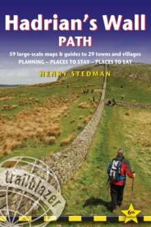 Hadrian's Wall Path: Bowness-on-Solway to Wallsend (Newcastle) and Wallsend (Newcastle) to Bowness-on-Solway : Two-way guide with 59 Large-Scale Walking Maps & Guides to 29 Towns and Villages - Planni, Paperback / softback Book