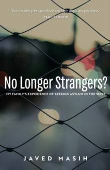 No Longer Strangers? : My Family's Experience of Seeking Asylum in the West, Paperback / softback Book