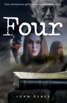 Four : Four Anonymous Gifts. One Unforgettable Story, Paperback / softback Book