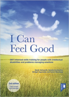 I Can Feel Good (2nd edition) : DBT-informed skills training for people with intellectual disabilities and problems managing emotions, Spiral bound Book