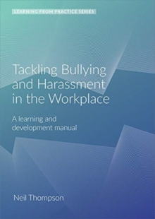 Tackling Bullying and Harassment in the Workplace : A Learning and Development Manual (2nd Edition), Spiral bound Book