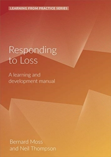 Responding to Loss : A Learning and Development Manual (2nd Edition), Spiral bound Book