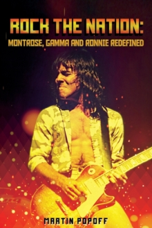 Rock The Nation : Montrose, Gamma and Ronnie Redefined, Paperback / softback Book