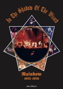 In The Shadow Of The Wizard : Rainbow 1975-1976, Hardback Book