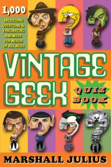 Vintage Geek: The Quiz Book : Over 1000 intriguing questions and fascinating answers for nerds of all ages, Paperback / softback Book