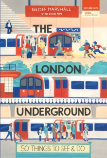 The London Underground: 50 Things To See And Do, EPUB eBook