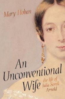 An Unconventional Wife : the life of Julia Sorell Arnold, Hardback Book