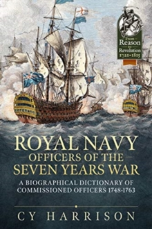 Royal Navy Officers of the Seven Years War : A Biographical Dictionary of Commissioned Officers 1748-1763, Paperback / softback Book