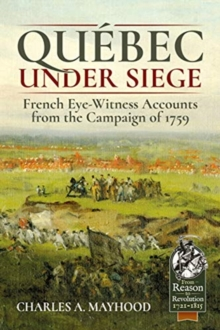 QueBec Under Siege : French Eye-Witness Accounts from the Campaign of 1759, Paperback / softback Book