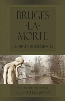 Bruges-la-Morte : and The Death Throes of Towns, Paperback / softback Book
